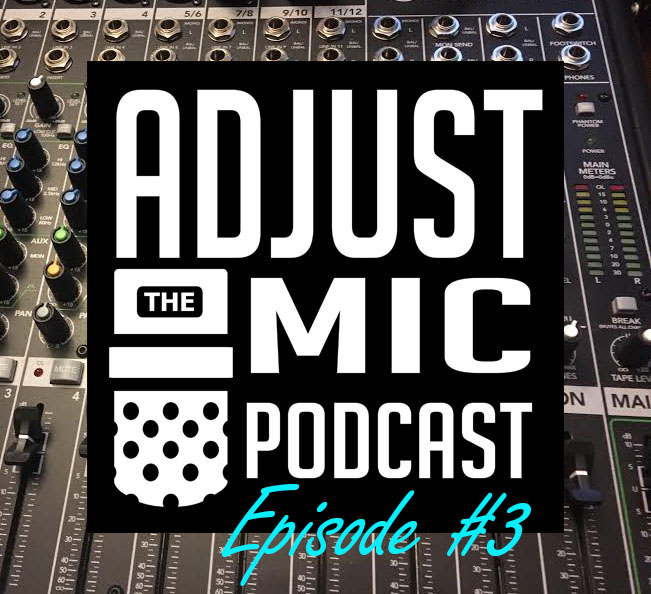 Adjust the Mic Episode #3 Talk of Titusville